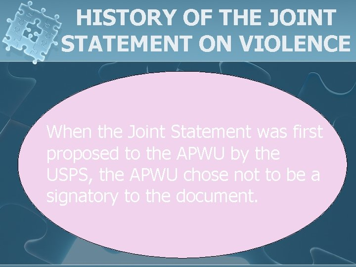 HISTORY OF THE JOINT STATEMENT ON VIOLENCE When the Joint Statement was first proposed