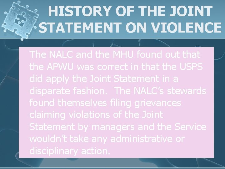 HISTORY OF THE JOINT STATEMENT ON VIOLENCE The NALC and the MHU found out