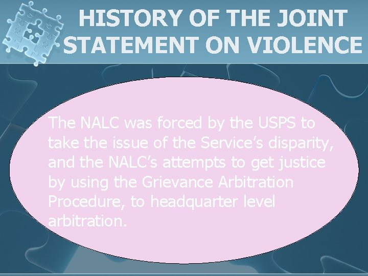 HISTORY OF THE JOINT STATEMENT ON VIOLENCE The NALC was forced by the USPS