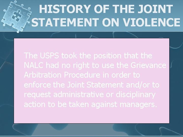 HISTORY OF THE JOINT STATEMENT ON VIOLENCE The USPS took the position that the