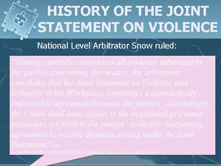 """HISTORY OF THE JOINT STATEMENT ON VIOLENCE National Level Arbitrator Snow ruled: """"Having carefully"""