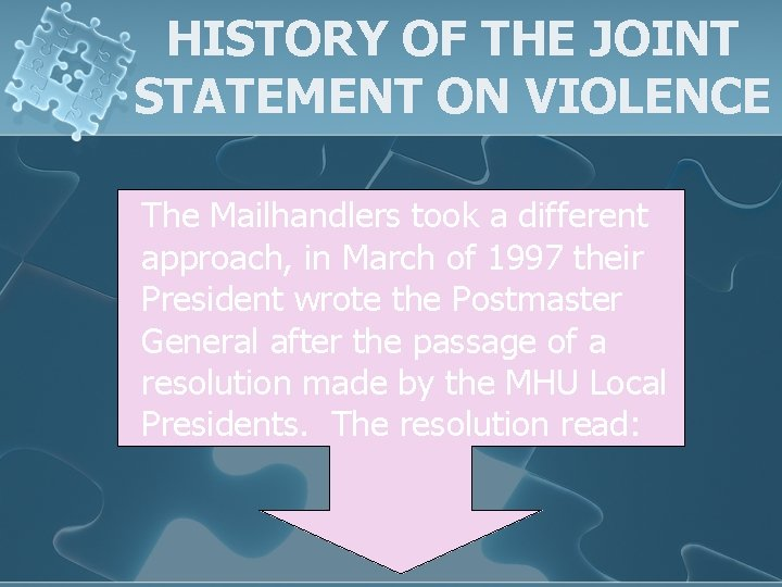 HISTORY OF THE JOINT STATEMENT ON VIOLENCE The Mailhandlers took a different approach, in