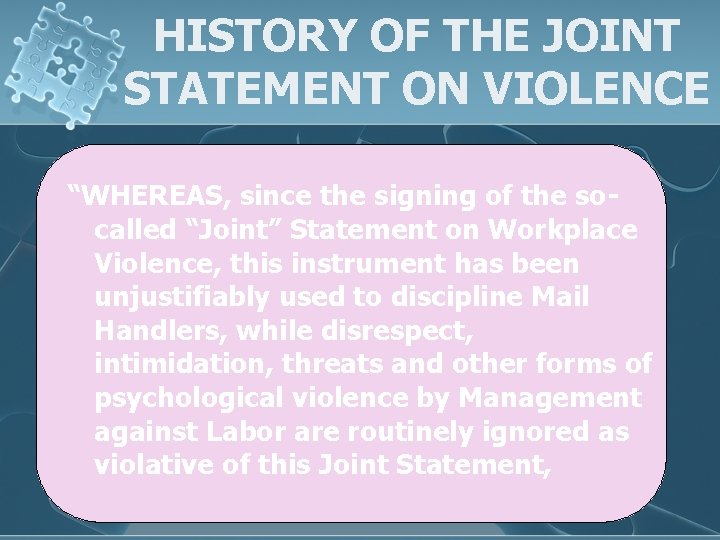 """HISTORY OF THE JOINT STATEMENT ON VIOLENCE """"WHEREAS, since the signing of the socalled"""