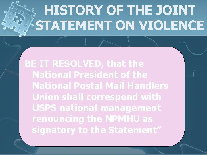 HISTORY OF THE JOINT STATEMENT ON VIOLENCE BE IT RESOLVED, that the National President
