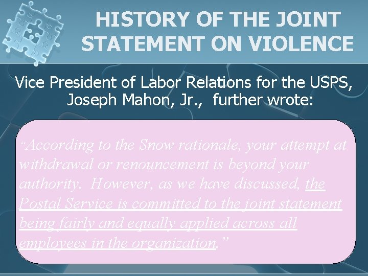 HISTORY OF THE JOINT STATEMENT ON VIOLENCE Vice President of Labor Relations for the