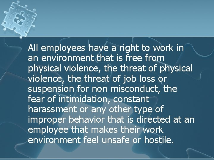 All employees have a right to work in an environment that is free from
