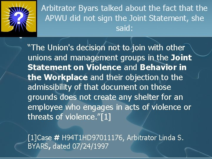 Arbitrator Byars talked about the fact that the APWU did not sign the Joint