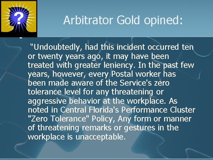 """Arbitrator Gold opined: """"Undoubtedly, had this incident occurred ten or twenty years ago, it"""