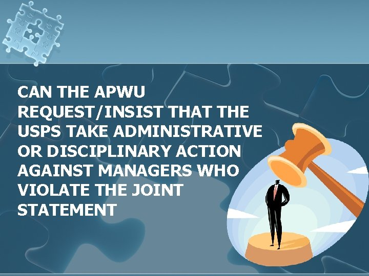 CAN THE APWU REQUEST/INSIST THAT THE USPS TAKE ADMINISTRATIVE OR DISCIPLINARY ACTION AGAINST MANAGERS