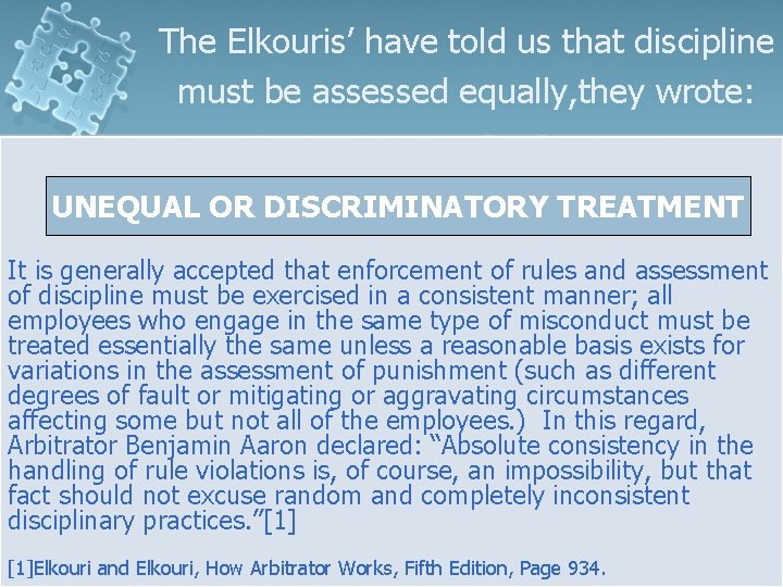 The Elkouris' have told us that discipline must be assessed equally, they wrote: UNEQUAL