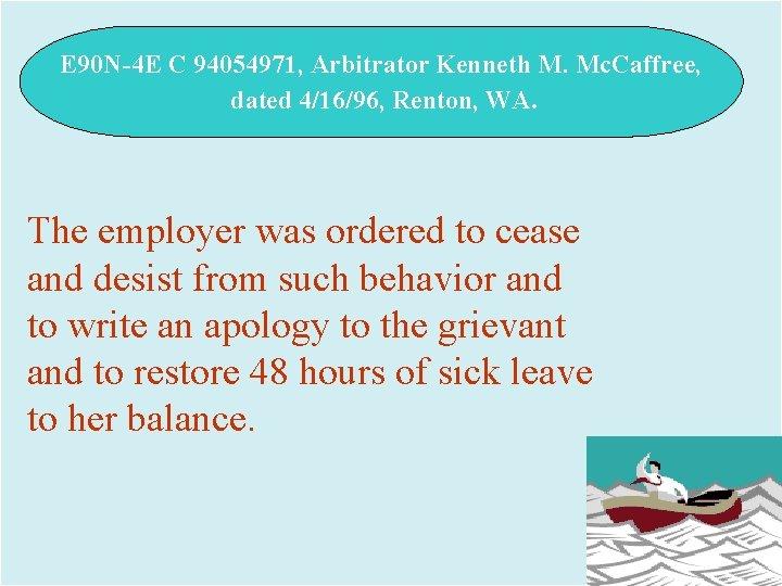 E 90 N-4 E C 94054971, Arbitrator Kenneth M. Mc. Caffree, dated 4/16/96, Renton,