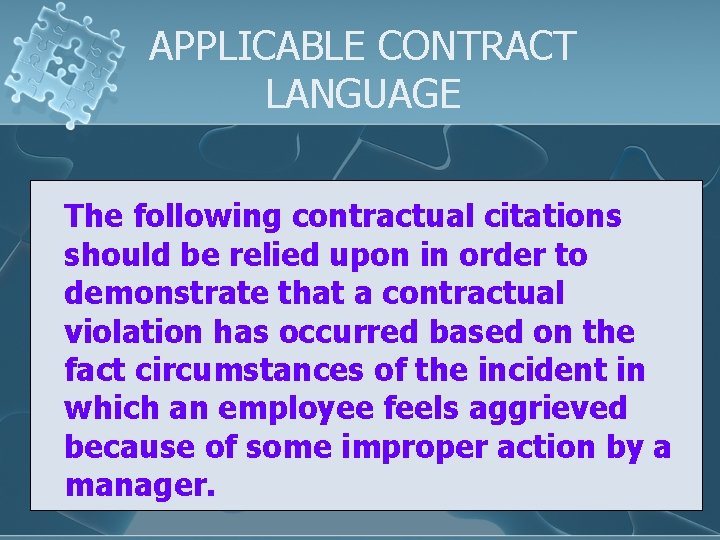 APPLICABLE CONTRACT LANGUAGE The following contractual citations should be relied upon in order to