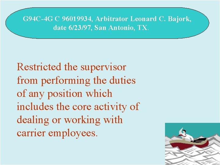 G 94 C-4 G C 96019934, Arbitrator Leonard C. Bajork, date 6/23/97, San Antonio,