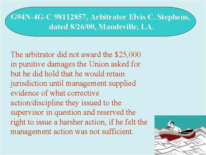 G 94 N-4 G-C 98112857, Arbitrator Elvis C. Stephens, dated 8/26/00, Mandeville, LA. The