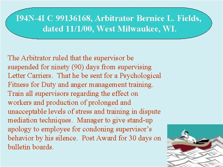 I 94 N-4 I C 99136168, Arbitrator Bernice L. Fields, dated 11/1/00, West Milwaukee,