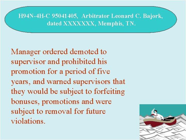 H 94 N-4 H-C 95041405, Arbitrator Leonard C. Bajork, dated XXXXXXX, Memphis, TN. Manager