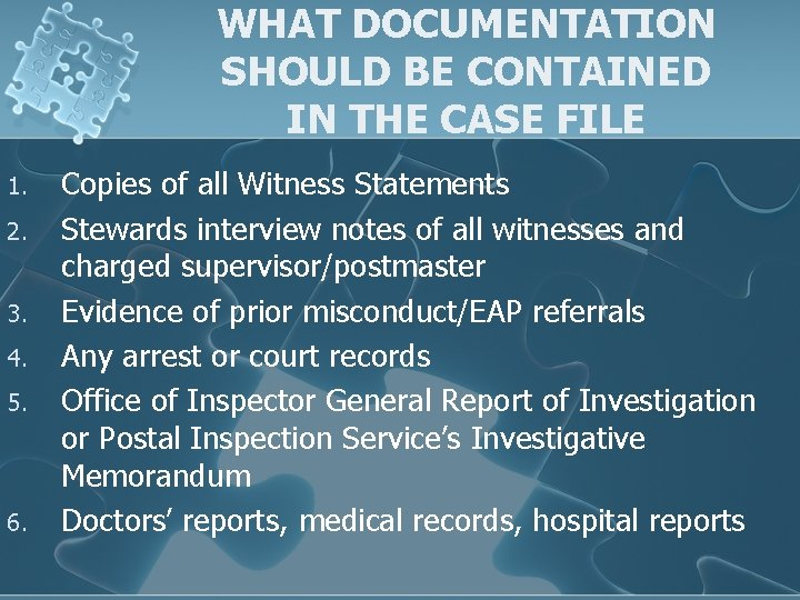 WHAT DOCUMENTATION SHOULD BE CONTAINED IN THE CASE FILE 1. 2. 3. 4. 5.