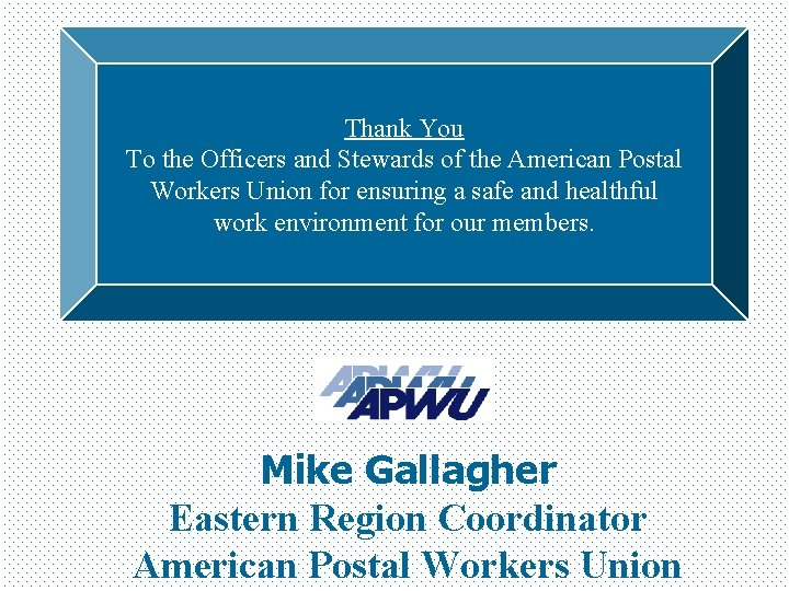 Thank You To the Officers and Stewards of the American Postal Workers Union for