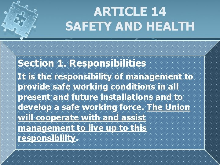 ARTICLE 14 SAFETY AND HEALTH Section 1. Responsibilities It is the responsibility of management