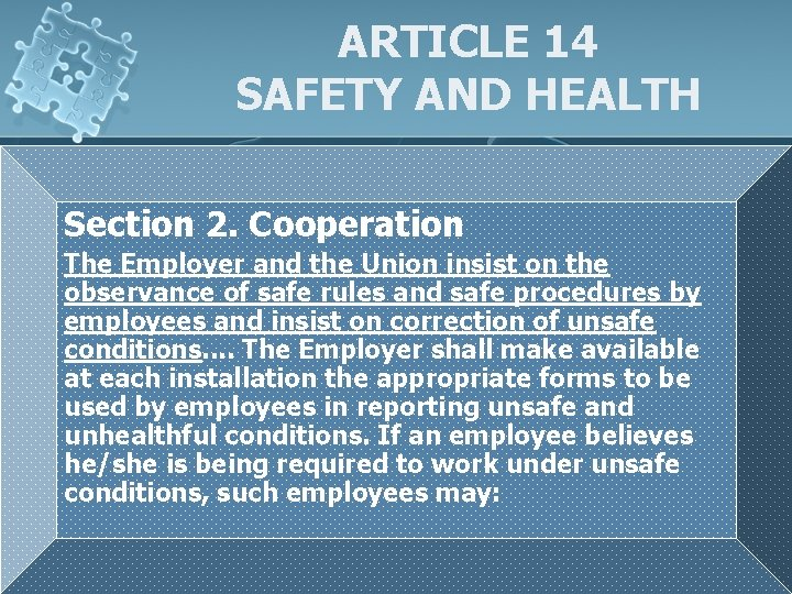 ARTICLE 14 SAFETY AND HEALTH Section 2. Cooperation The Employer and the Union insist