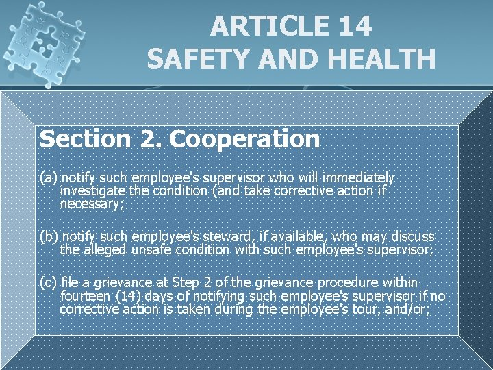 ARTICLE 14 SAFETY AND HEALTH Section 2. Cooperation (a) notify such employee's supervisor who