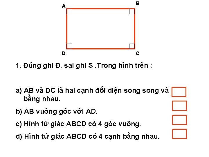 A D B C 1. Đúng ghi Đ, sai ghi S. Trong hình trên