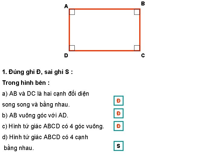B A D C 1. Đúng ghi Đ, sai ghi S : Trong hình
