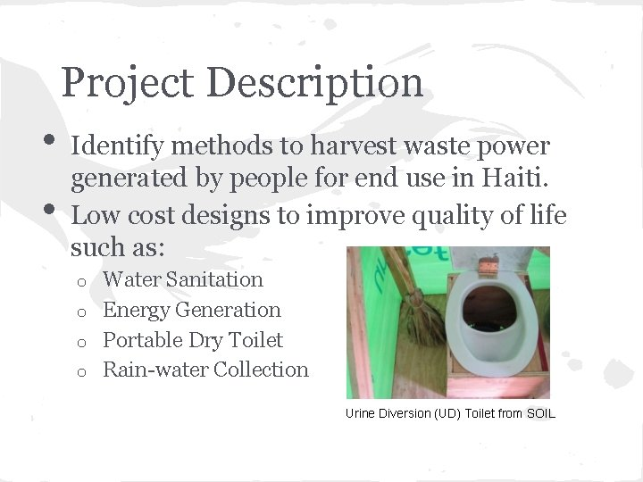 Project Description • • Identify methods to harvest waste power generated by people for