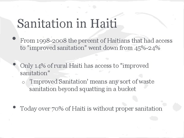 Sanitation in Haiti • • • From 1998 -2008 the percent of Haitians that