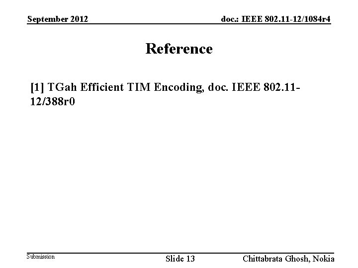 September 2012 doc. : IEEE 802. 11 -12/1084 r 4 Reference [1] TGah Efficient