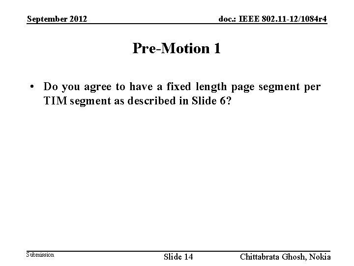 September 2012 doc. : IEEE 802. 11 -12/1084 r 4 Pre-Motion 1 • Do