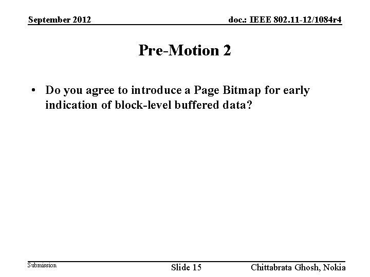 September 2012 doc. : IEEE 802. 11 -12/1084 r 4 Pre-Motion 2 • Do