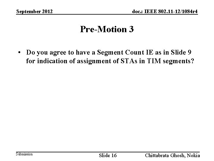 September 2012 doc. : IEEE 802. 11 -12/1084 r 4 Pre-Motion 3 • Do