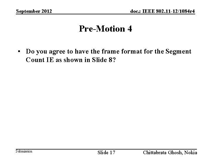 September 2012 doc. : IEEE 802. 11 -12/1084 r 4 Pre-Motion 4 • Do