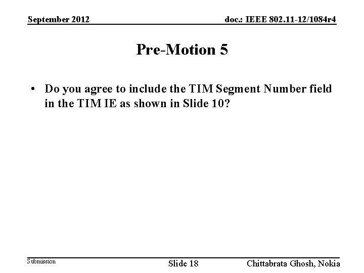 September 2012 doc. : IEEE 802. 11 -12/1084 r 4 Pre-Motion 5 • Do