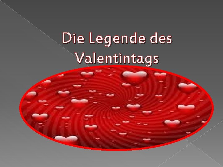 Die Legende des Valentintags