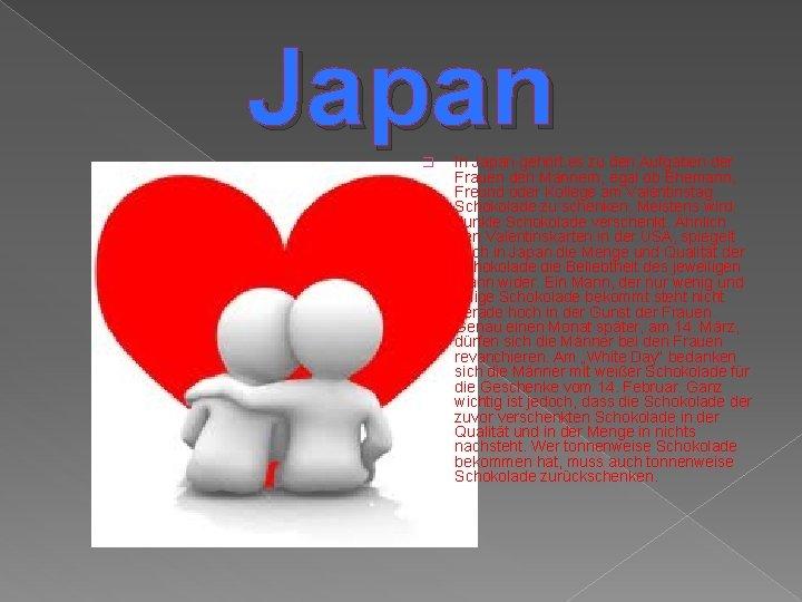 Japan � In Japan gehört es zu den Aufgaben der Frauen den Männern, egal