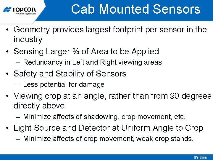 Cab Mounted Sensors • Geometry provides largest footprint per sensor in the industry •