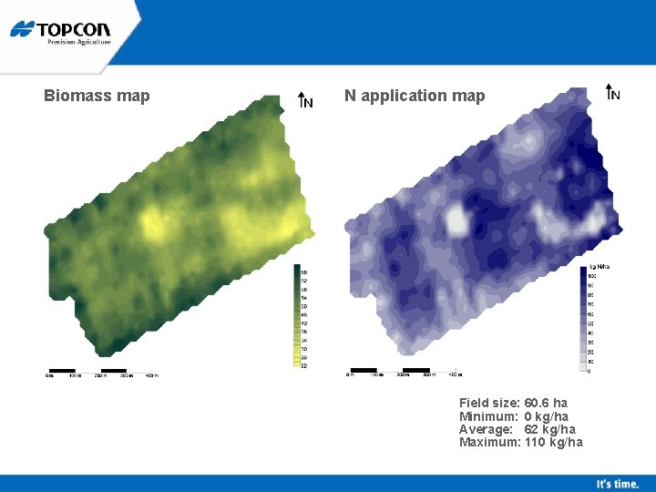 Biomass map N application map Field size: 60. 6 ha Minimum: 0 kg/ha Average: