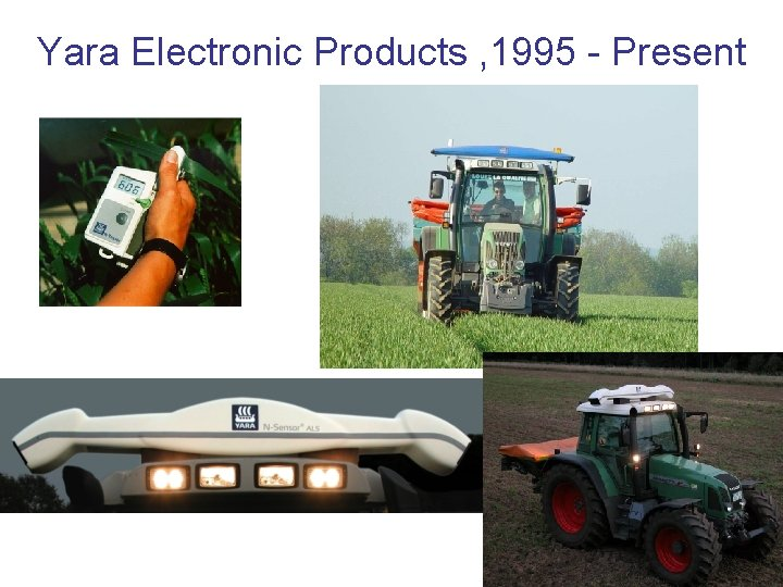 Yara Electronic Products , 1995 - Present