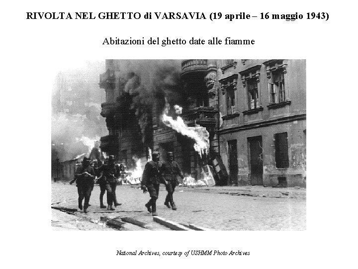 RIVOLTA NEL GHETTO di VARSAVIA (19 aprile – 16 maggio 1943) Abitazioni del ghetto