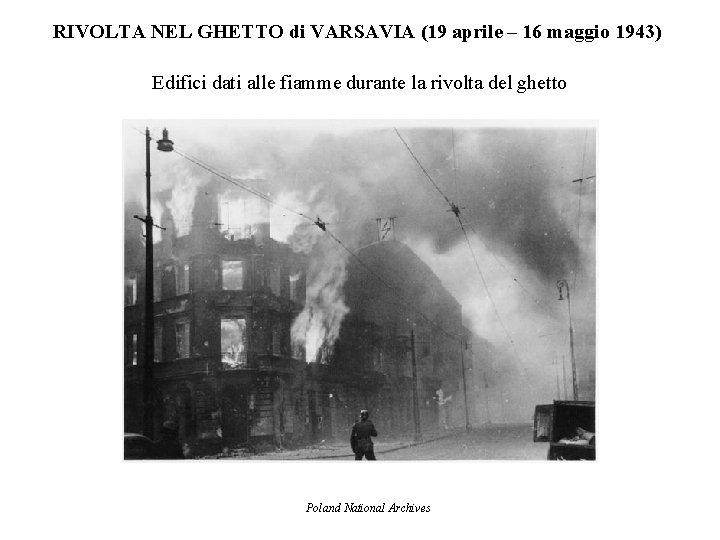 RIVOLTA NEL GHETTO di VARSAVIA (19 aprile – 16 maggio 1943) Edifici dati alle
