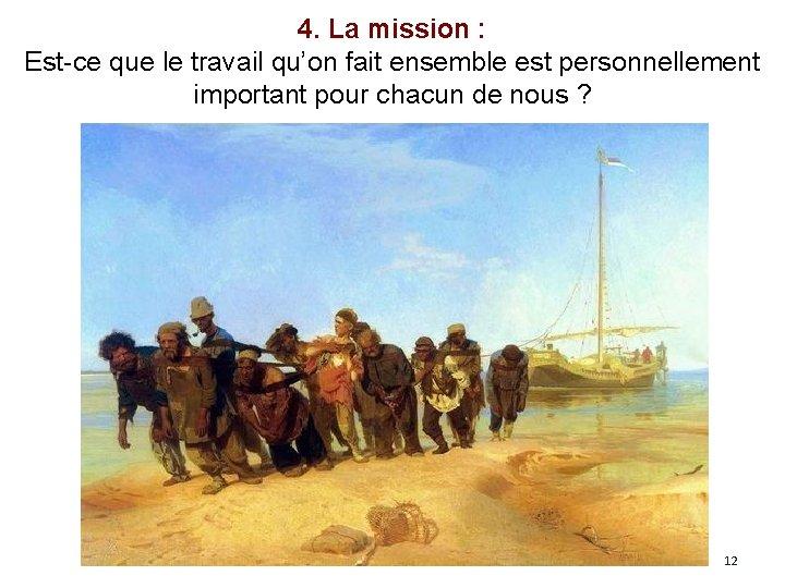 4. La mission : Est-ce que le travail qu'on fait ensemble est personnellement important