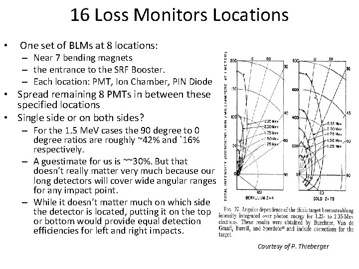 16 Loss Monitors Locations • One set of BLMs at 8 locations: – Near