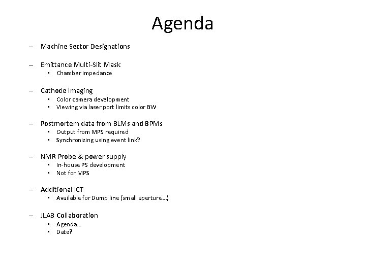 Agenda – Machine Sector Designations – Emittance Multi-Slit Mask • Chamber impedance – Cathode