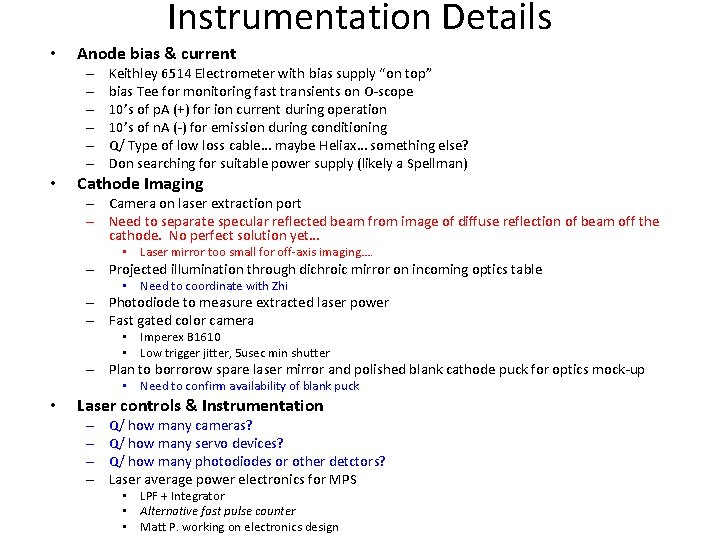 Instrumentation Details • Anode bias & current – – – • Keithley 6514 Electrometer