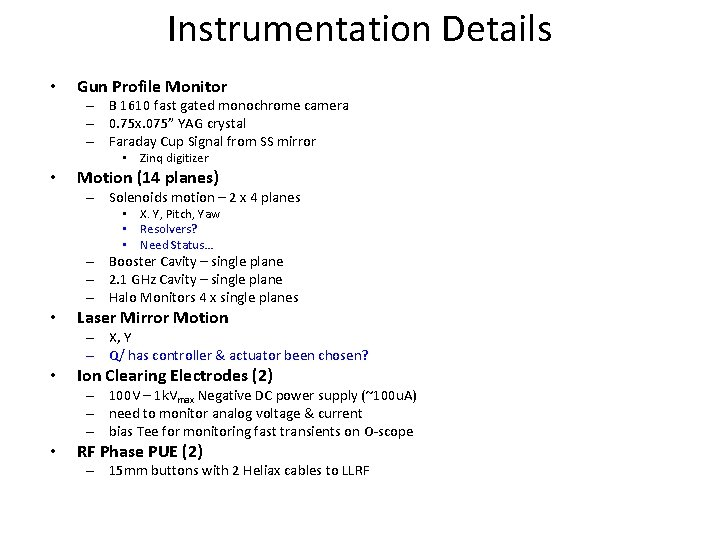 Instrumentation Details • Gun Profile Monitor – B 1610 fast gated monochrome camera –