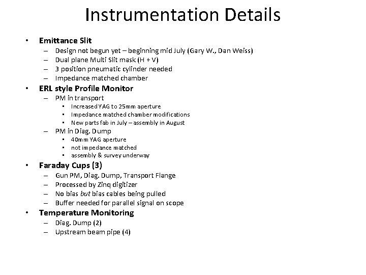 Instrumentation Details • Emittance Slit – – • Design not begun yet – beginning