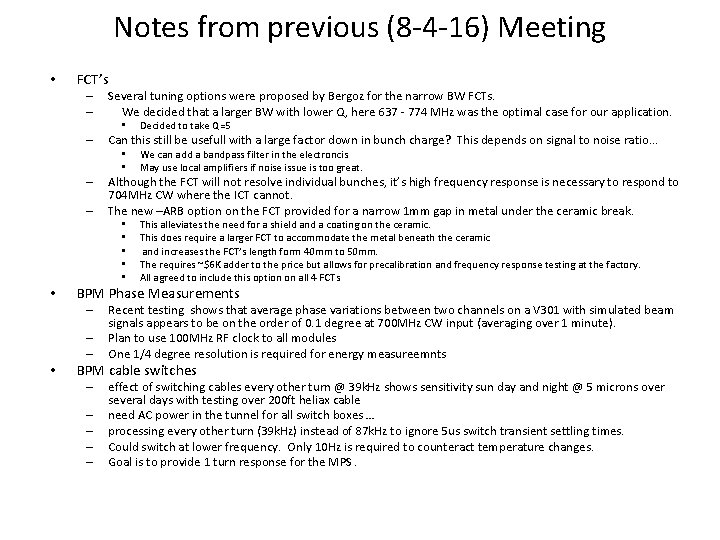 Notes from previous (8 -4 -16) Meeting • FCT's – – Several tuning options
