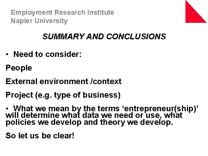 Employment Research Institute Napier University SUMMARY AND CONCLUSIONS • Need to consider: People External